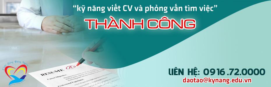 ky nang viet cv va phong van tim viec Kỹ năng Viết CV và Phỏng vấn tìm việc thành công