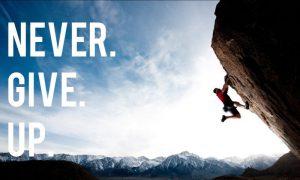never give up 800x480 300x180 CHỌN CÔNG VIỆC THEO ĐAM MÊ, KHÔNG CHỌN VIỆC THEO MỨC ĐỘ ĐÃ ĐẦU TƯ VÀO NÓ