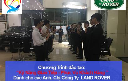 Chương trình đào tạo Kỹ năng Giao Tiếp – Phục Vụ Khách Hàng Chuyên Nghiệp cho LAND ROVER