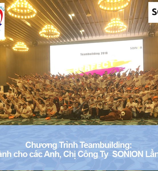 Chương trình Teambuilding cho tập thể Công ty SONION lần 2