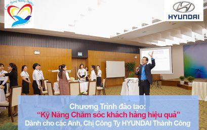 Chương trình đào tạo Kỹ năng chăm sóc khách hàng hiệu quả Hyundai Thành Công